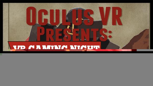 1st Virtual Gaming Night by OculusVR!