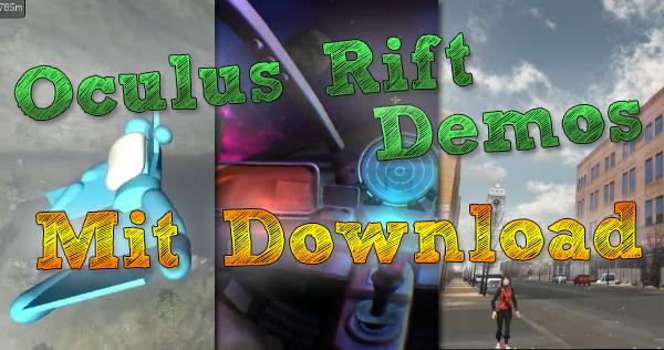 Spielbare Oculus Rift Demos 04/13 –  Jetzt Antesten!