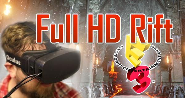 Erstes 1080p Rift auf der E3 vorgestellt! Kein Screendoor-Effekt! [Update]