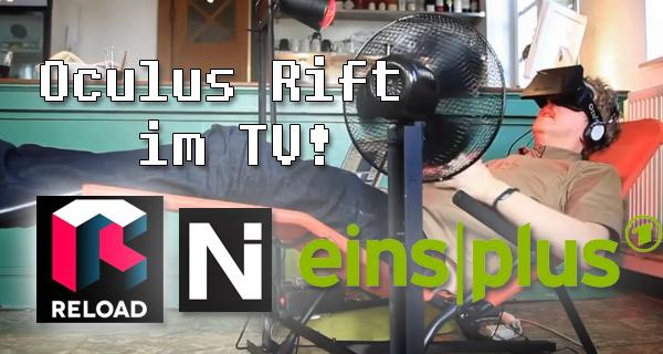 Oculus Rift bei Reload (eins|plus) /Update!