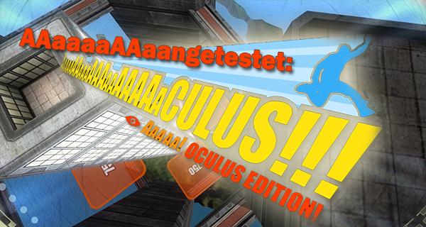 AaaaaAAaaaAAAaaAAAAaAAAAA Oculus Edition angetestet! [Update]