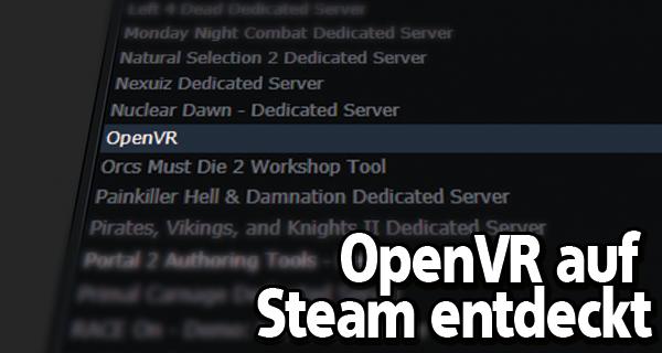 """""""OpenVR"""" auf Steam aufgetaucht [Update]"""