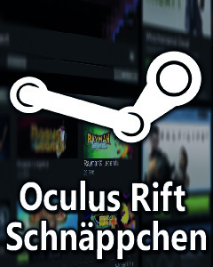 Viele Oculus Rift Spiele im Steam-Sale