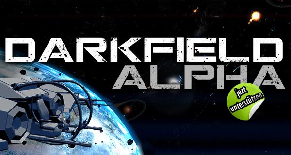 Darkfield Alpha – Crowdfounding eröffnet – Jetzt sofort Zugang sichern!