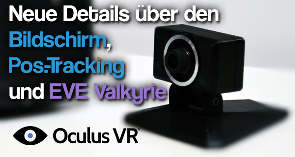 Brendan Iribe verteidgt optisches Tracking, Carmack kritisiert das Display und neue Details zu EVE Valkyrie