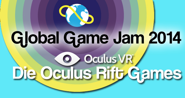 Global Game Jam – Oculus Rift Projekte