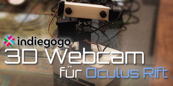 Oculus Rift-gesteuerte 3D Webcam auf Indiegogo!