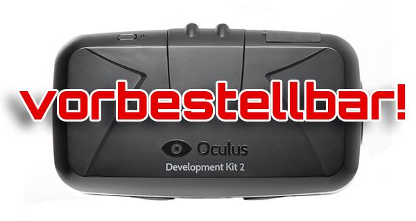 Oculus Rift Development Kit 2 Vorbestellungen eröffnet!