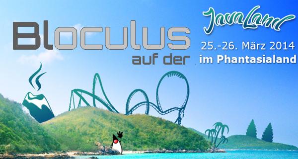 Bloculus.de auf der Javaland 2014 am 25. und 26. März!