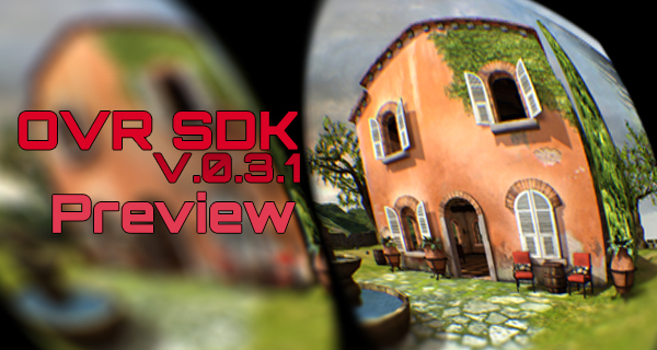 Preview zum kommenden Oculus Rift SDK v0.3.1 veröffentlicht