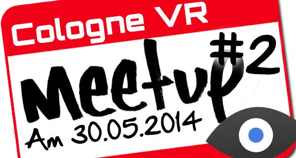 Cologne VR Meetup Freitag, den 30. Mai