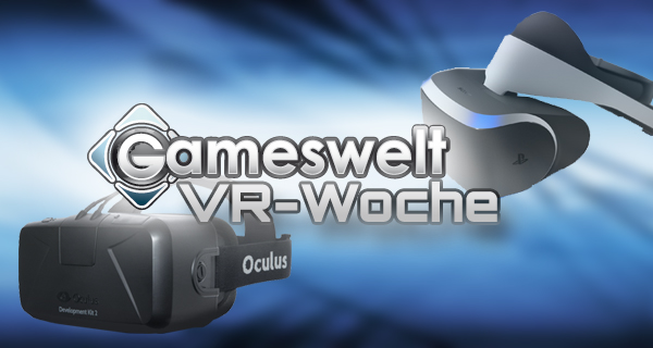 Virtual Reality Woche bei Gameswelt.de!