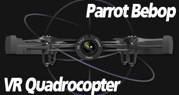 "Parrots neuer Quadrocopter ""Bebop"" mit Oculus Rift Support"