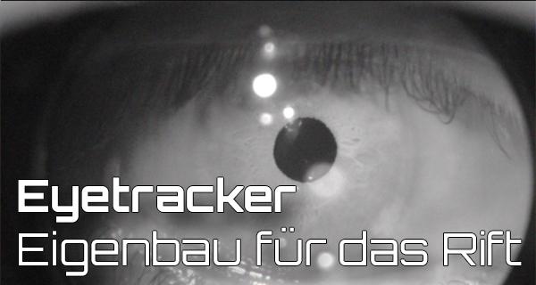 Eyetracking mit Oculus Rift zum Selberbauen