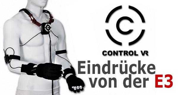 Control VR Arm und Fingertracking, E3 Eindrücke u.a. mit Gronkh und Sarazar