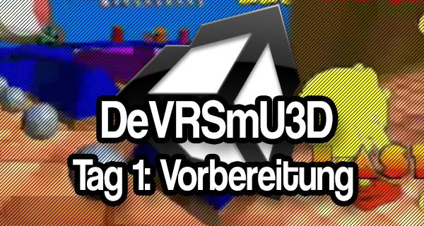 Das eigene Virtual Reality Spiel mit Unity3D – Tag 1: Vorbereitung [Update: Unity Free]