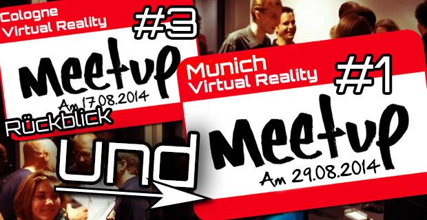 Cologne VR Meetup #3 & GameSlam – Fazit / Munich VR Meetup #1