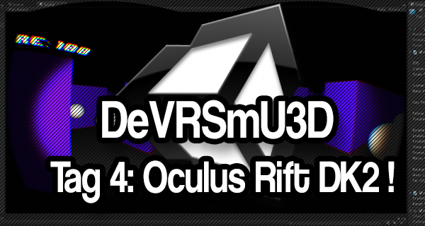 Das eigene Virtual Reality Spiel mit Unity3D – Tag 4: Oculus Rift Support und Unity 5 Pro im Angebot!