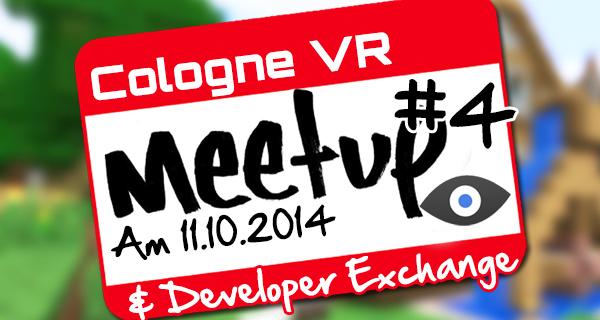 Cologne VR Meetup #4! Diesmal mit Developer Exchange ab 16Uhr!