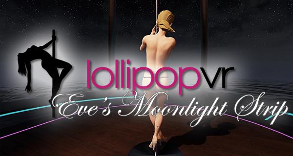 VR Striptease: Eve's Moonlight Strip von Lollipop VR ab jetzt erhältlich!