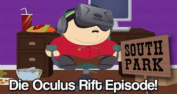 Eine komplette Southpark Episode über Oculus Rift und VR! [Enthält Link und keine Spoiler!]