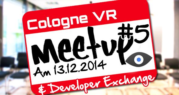 Cologne VR Meetup #5 und Rückblick auf #4