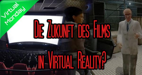 Filme in VR: Virtuelles Kino, 360° Spheren oder Echtzeit 3D Experience? + Interview mit Daniel Hofmeier