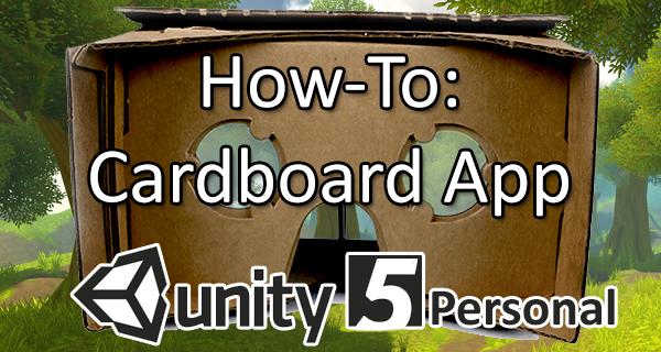 Eine eigene Cardboard-App in 60 Minuten mit Unity5 Free- Ein Einsteiger Tutorial