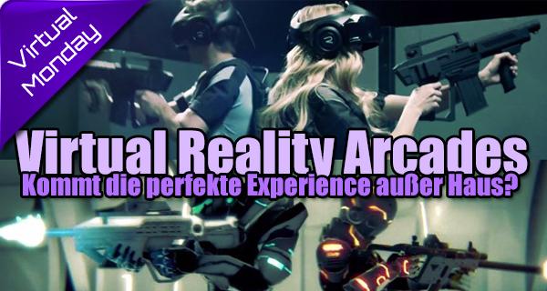 Die Arcades kommen zurück – The Void, Survios, VRcade die perfekte Experience kommt außer Haus?