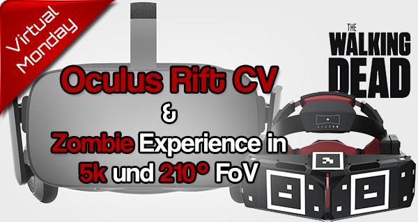 Gedanken zur Oculus Rift Consumer Version und StarVRs 210° The Walking Dead Experience