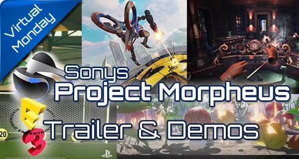 E3 VR Trailer & Demos Zusammenfassung – Teil 1: Sony Project Morpheus