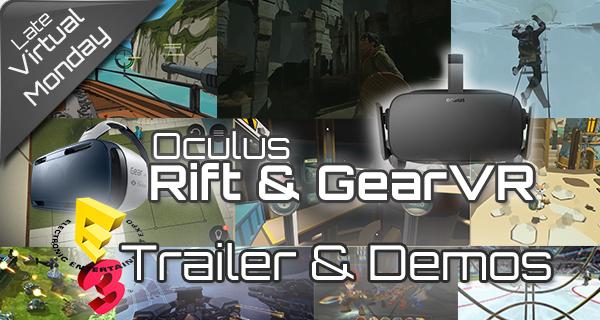 E3 VR Trailer & Demos Zusammenfassung – Teil 2: Oculus Rift und GearVR