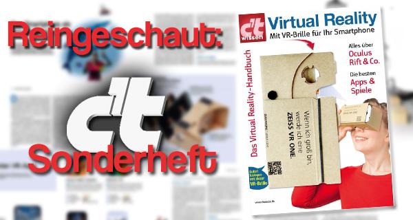 C'T Sonderheft: Virtual Reality mit Cardboard – Nur für VR-Neulinge oder auch für VR-Enthusiasten?
