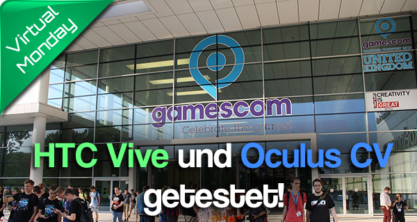 Gamescom 2015: HTC Vive, Oculus Consumer Version