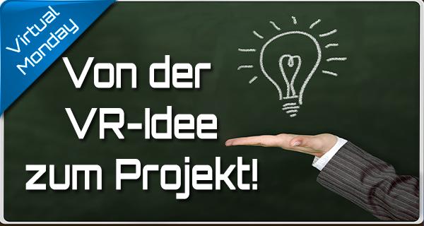 Ideenfindung für ein Virtual Reality Projekt: Was funktioniert? Welche Plattform sollte man nutzen? …?