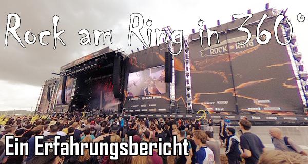 Rock am Ring in 360° – 360° Fotos von der Hand in die VR-Brille (Erfahrungsbericht)