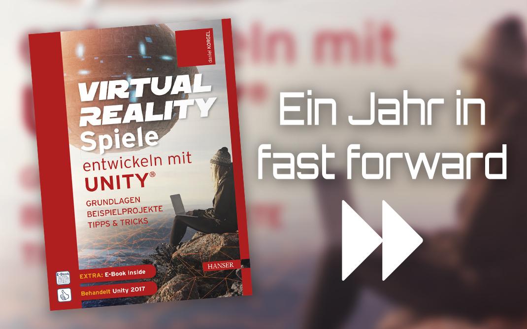 Virtual Reality-Spiele entwickeln mit Unity®- Ein Rückblick über mein bisher größtes Projekt
